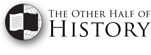 The Other Half of History